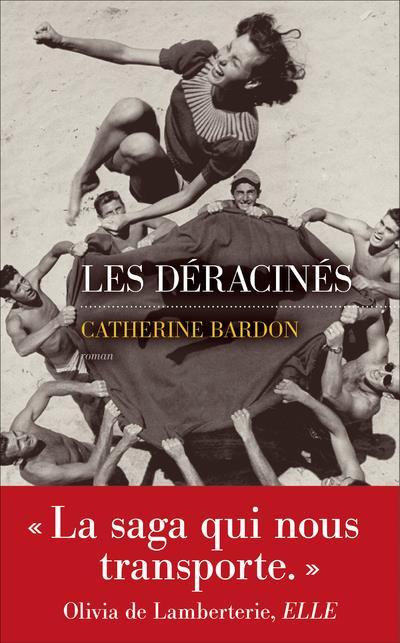 BARDON, CATHERINE - LES DERACINES