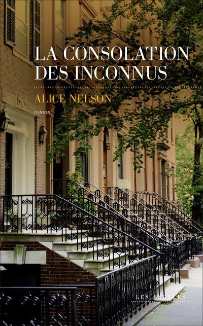 LA CONSOLATION DES INCONNUS NELSON, ALICE LES ESCALES