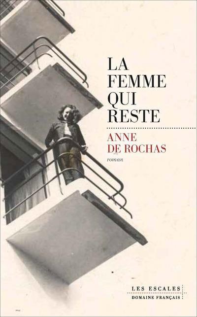 ROCHAS, ANNE DE - LA FEMME QUI RESTE