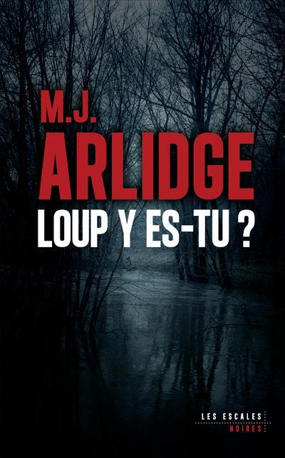LOUP Y ES-TU ? ARLIDGE, M. J. LES ESCALES