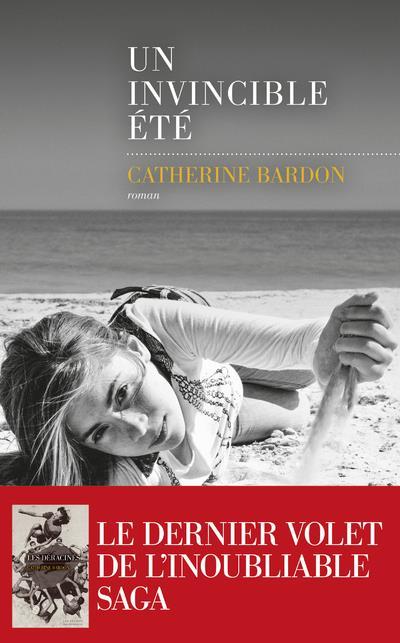 UN INVINCIBLE ETE BARDON CATHERINE LES ESCALES