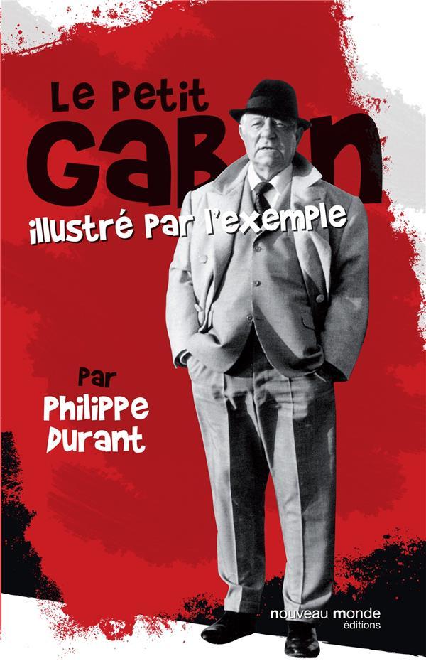 DURANT PHILIPPE - LE PETIT GABIN ILLUSTRE PAR L EXEMPLE