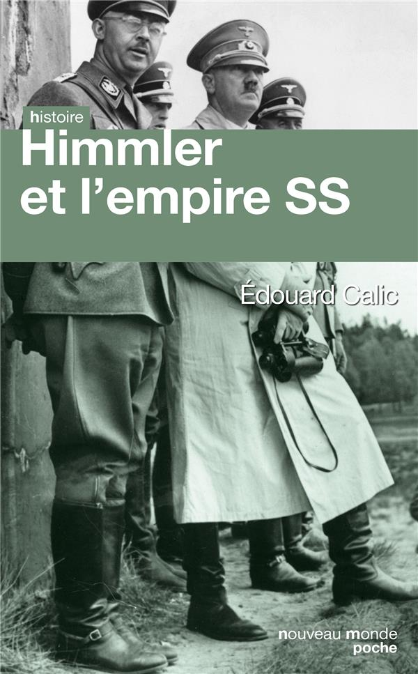 Calic Edouard - HIMMLER ET L EMPIRE SS