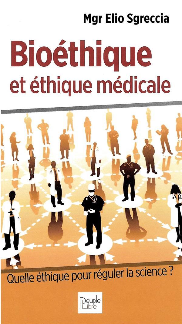 BIOETHIQUE ET ETHIQUE MEDICALE  -  DEVELOPPER UNE ETHIQUE PERSONNALISTE