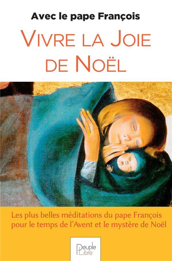 VIVRE LA JOIE DE NOEL AVEC LE PAPE FRANCOIS (EDITION 2020)