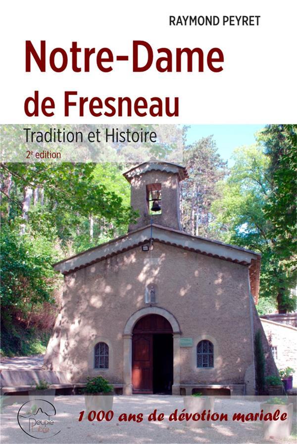 NOTRE DAME DE FRESNEAU     TRADITION ET HISTOIRE