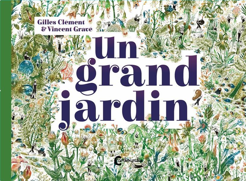 UN GRAND JARDIN CLEMENT GILLES/GRAVE Cambourakis