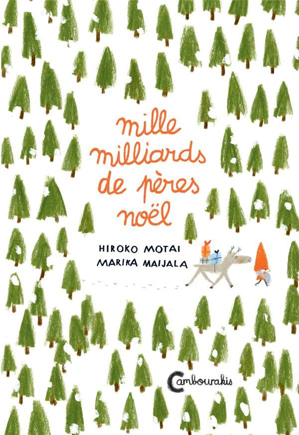 MILLE MILLIARDS DE PERES NOEL MOTAI/MAIJALA Cambourakis