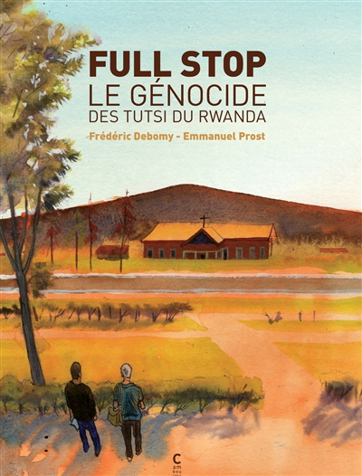 FULL STOP  -  LE GENOCIDE DES TUTSI DU RWANDA