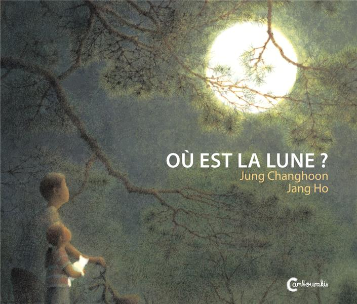 OU EST LA LUNE ? CHANG-HOON JUNG CAMBOURAKIS