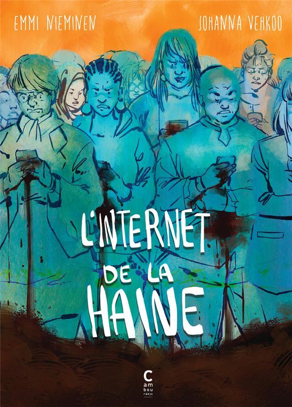 L'INTERNET DE LA HAINE VEHKOO/NIEMINEN CAMBOURAKIS