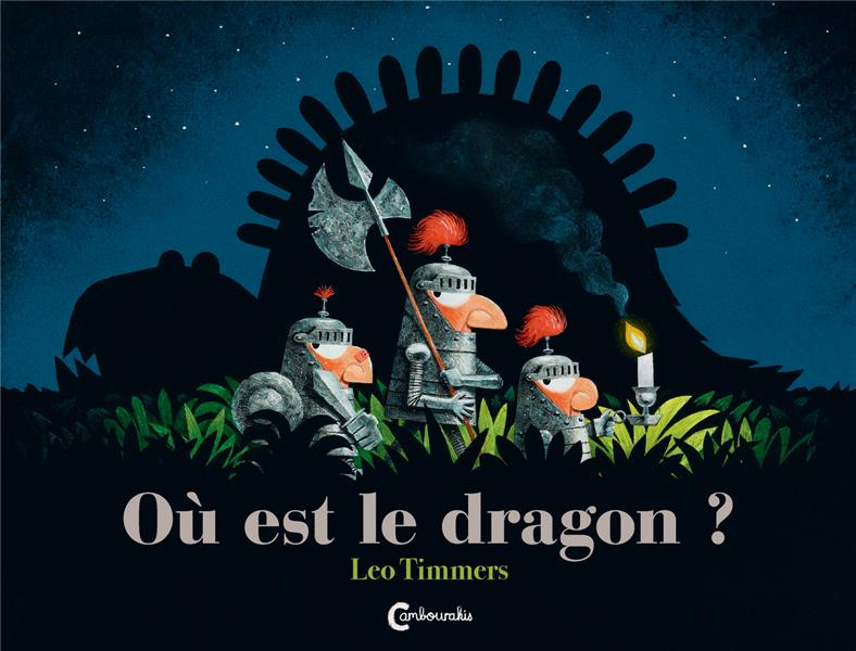 OU EST LE DRAGON ? TIMMERS, LEO CAMBOURAKIS