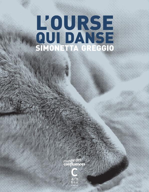 L-OURSE QUI DANSE GREGGIO SIMONETTA CAMBOURAKIS