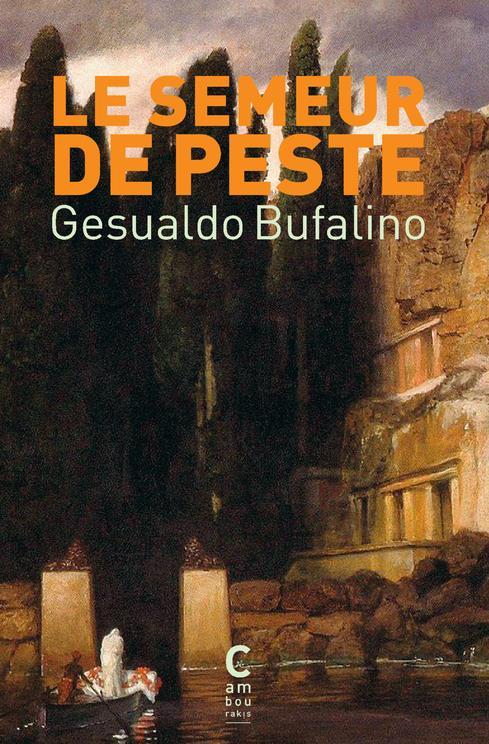LE SEMEUR DE PESTE BUFALINO GESUALDO CAMBOURAKIS