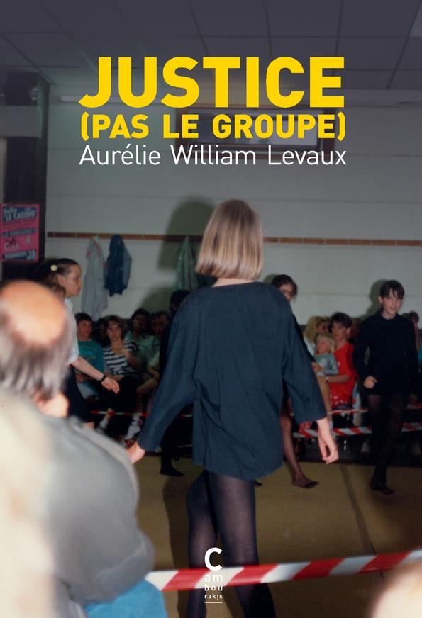 JUSTICE (PAS LE GROUPE) WILLIAM LEVAUX A. CAMBOURAKIS