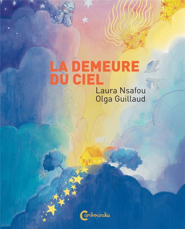 LA DEMEURE DU CIEL NSAFOU/GUILLAUD CAMBOURAKIS