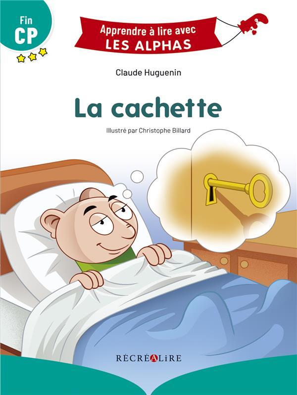 LA CACHETTE - NOUVELLE EDITION HUGUENIN/BILLARD RECREALIRE