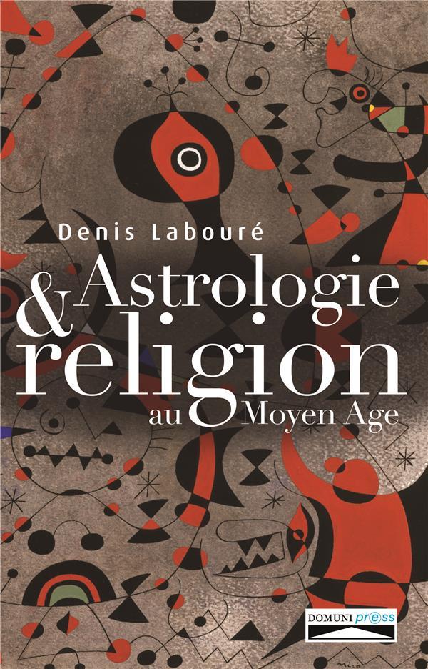 ASTROLOGIE ET RELIGION AU MOYEN AGE