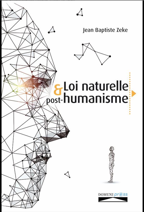 LA LOI NATURELLE ET POST-HUMANISME