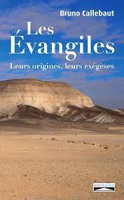 LES EVANGILES - LEURS ORIGINES, LEURS EXEGESES