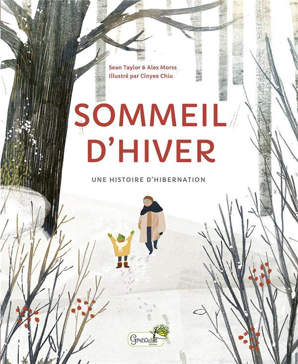 SOMMEIL D'HIVER - UNE HISTOIRE D'HIBERNATION THOMAS MAGALI GRENOUILLE