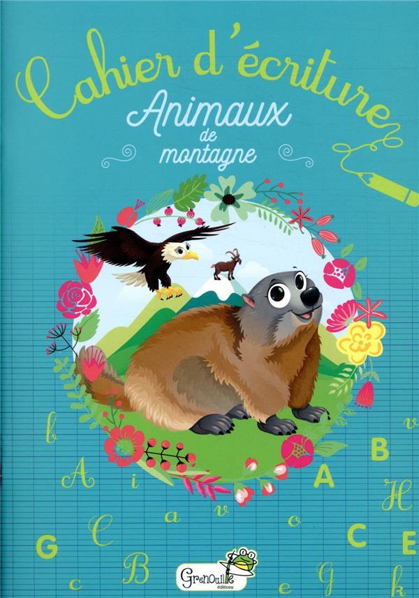 CAHIER D'ECRITURE  -  ANIMAUX DE MONTAGNE COLLECTIF GRENOUILLE
