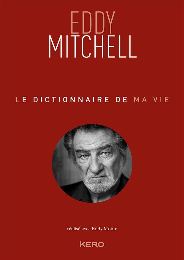 LE DICTIONNAIRE DE MA VIE MITCHELL/MOINE KERO