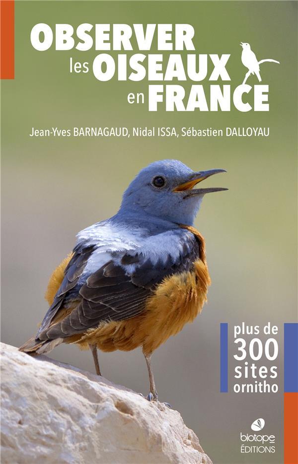 OBSERVER LES OISEAUX EN FRANCE  -  PLUS DE 300 SITES ORNITHO BARNAGAUD, JEAN-YVES  BIOTOPE
