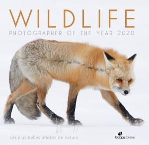 WILDLIFE PHOTOGRAPHER OF THE YEAR  -  LES PLUS BELLES PHOTOS DE NATURE (EDITION 2020) COLLECTIF BIOTOPE