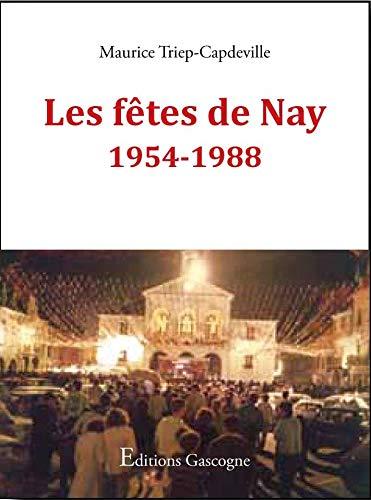 LES FETES DE NAY, 1954-1988 TRIEP-CAPDEVILLE M. GASCOGNE
