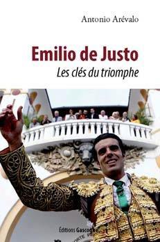 EMILIO DE JUSTO  -  LES CLES DU TRIOMPHE AREVALO, ANTONIO GASCOGNE
