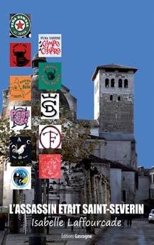 L'ASSASSIN ETAIT SAINT-SEVERIN LAFFOURCADE, ISABELLE GASCOGNE
