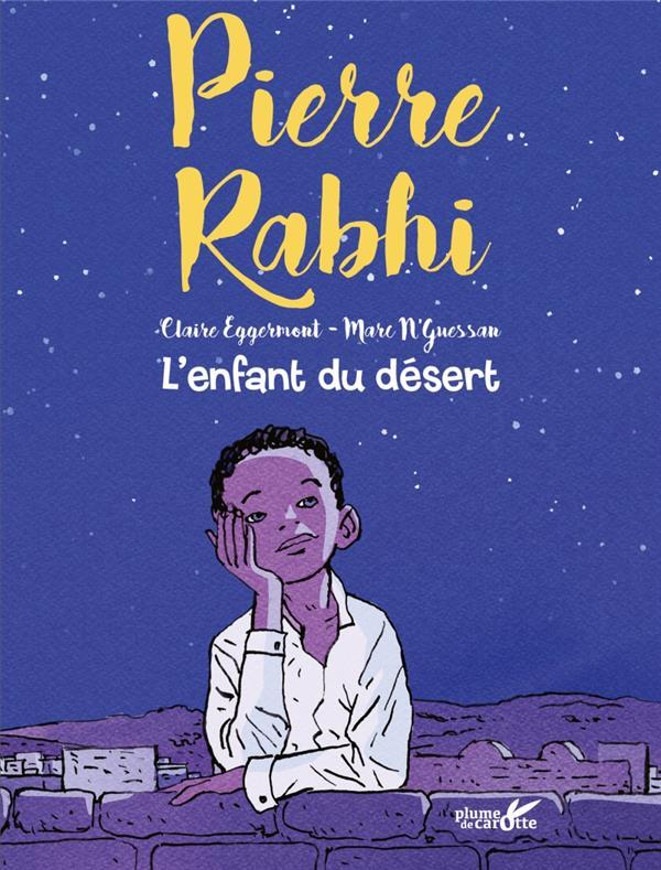 L-ENFANT DU DESERT RABHI/N-GUESSAN PLUME CAROTTE