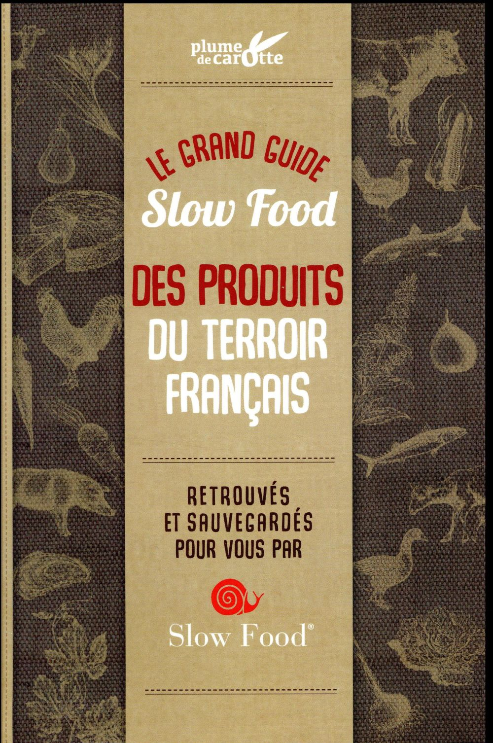 LE GRAND GUIDE SLOW FOOD DES P CHAPELLE/PETRINI PLUME CAROTTE
