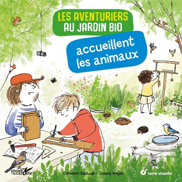 Les Aventuriers Au Jardin Bio Accueillent Les Animaux CLÉMENCE SABBAGH PLUME CAROTTE