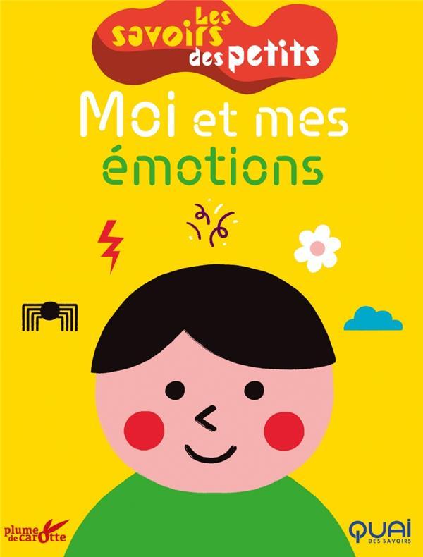 LES SAVOIRS DES PETITS      MOI ET MES EMOTIONS