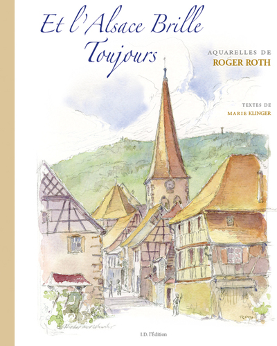 ET L'ALSACE BRILLE TOUJOURS ROGER ROTH ID