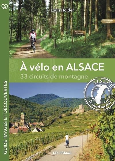 A VELO EN ALSACE, 33 CIRCUITS DE MONTAGNE HOLDER LOUIS ID