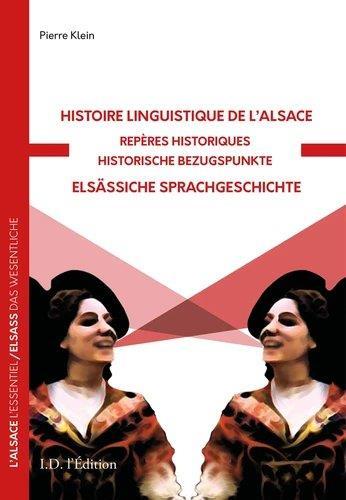 HISTOIRE LINGUISTIQUE DE L'ALSACE : REPERES HISTORIQUES KLEIN PIERRE ID