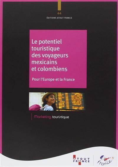 LE POTENTIEL TOURISTIQUE DES VOYAGEURS MEXICAINS ET COLOMBIENS