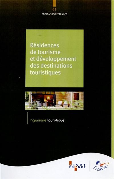 LES RESIDENCES DE TOURISME ET DEVELOPPEMENT DES DESTINATIONS TOURISTIQUES
