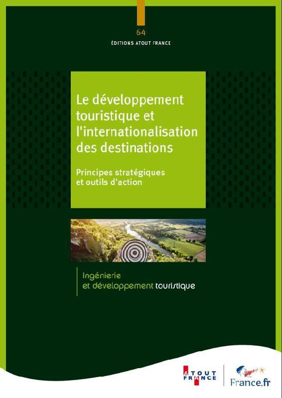LES STRATEGIES D'INTERNATIONALISATION DES DESTINATIONS  -  PRINCIPES STRATEGIQUES ET OUTILS D'ACTION