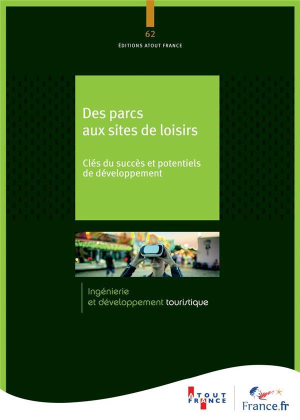 DES PARCS AUX SITES DE LOISIRS  -  CLES DU SUCCES ET POTENTIELS DE DEVELOPPEMENT