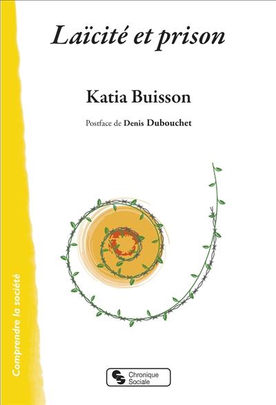 LAICITE ET PRISON BUISSON KATIA CHRONIQUE SOCIA