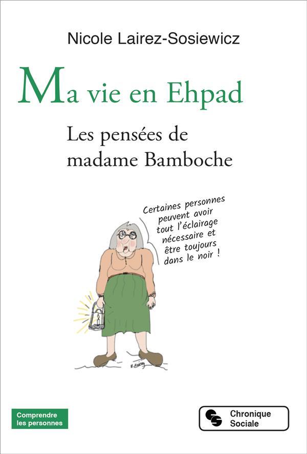 MA VIE EN EHPAD - LES PENSEES DE MADAME BAMBOCHE