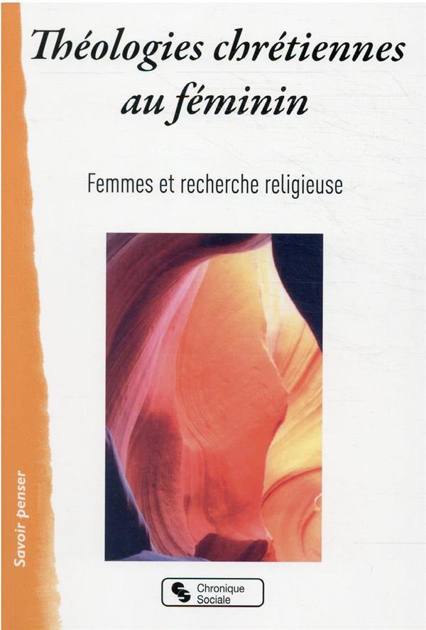 THEOLOGIES CHRETIENNES AU FEMININ
