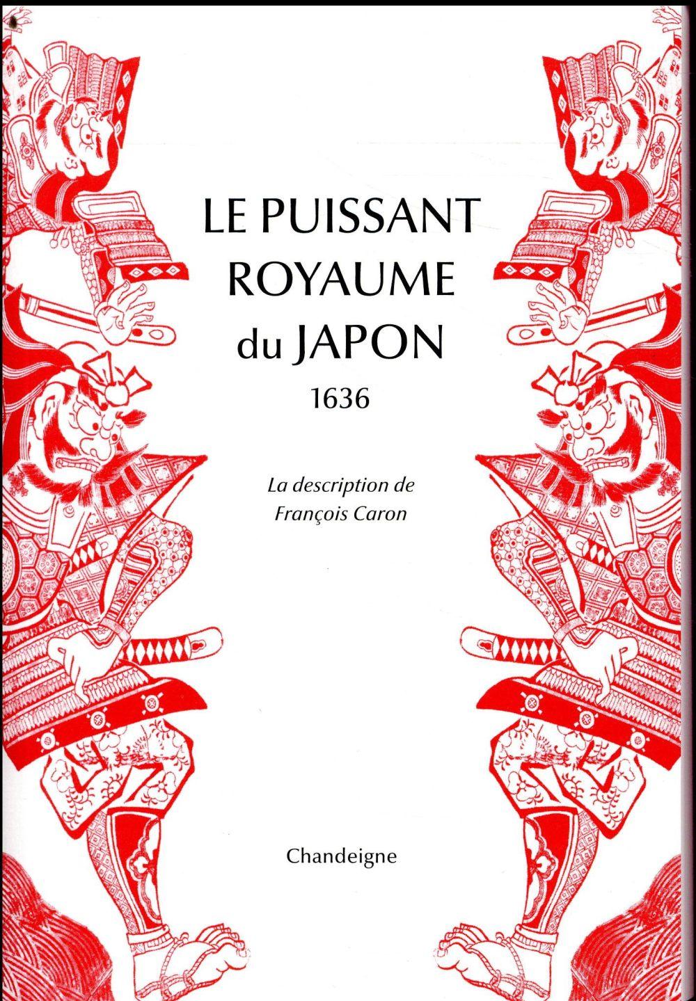 LE PUISSANT ROYAUME DU JAPON, 1636  -  LA DESCRIPTION DE FRANCOIS CARON