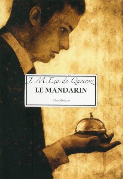 LE MANDARIN ECA DE QUEIROS J.M. CHANDEIGNE