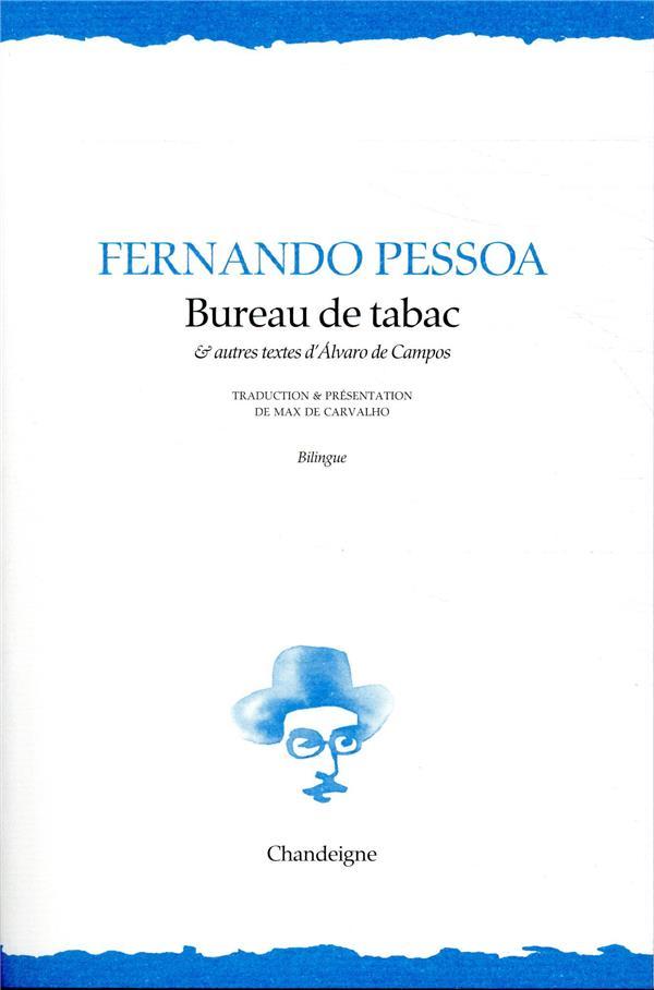 BUREAU DE TABAC ET AUTRES TEXTES D'ALVARO DE CAMPOS