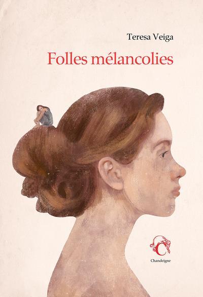 FOLLES MELANCOLIES VEIGA, TERESA CHANDEIGNE